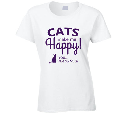 Cats make me happy you not so much T Shirt - Original James Tee  - 1