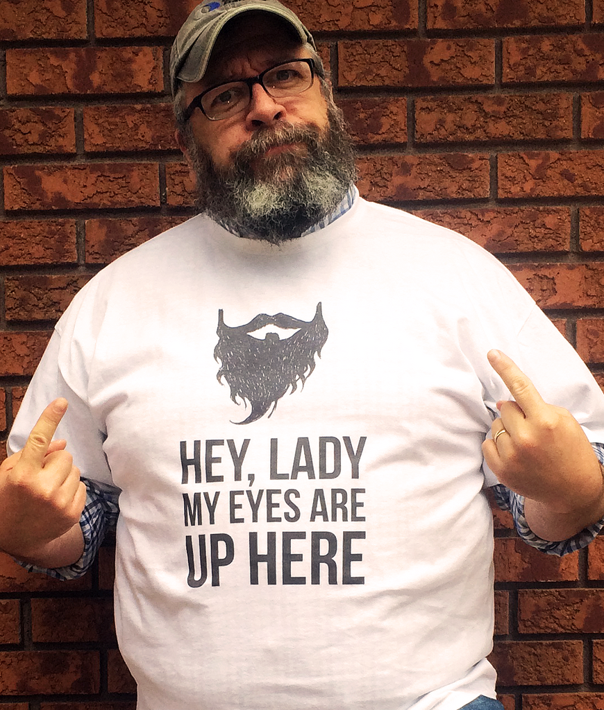 Hey Lady My Eyes are Up Here T Shirt - Original James Tee