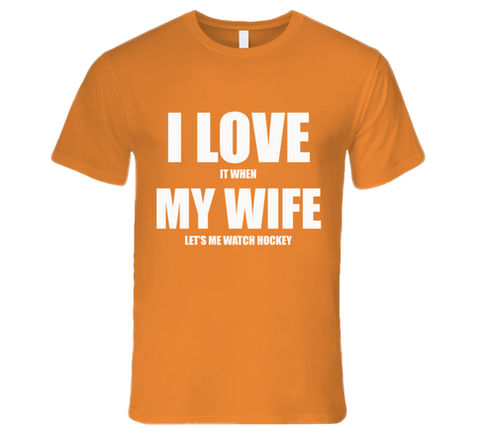 I Love it when My Wife lets me watch hockey T Shirt - Original James Tee