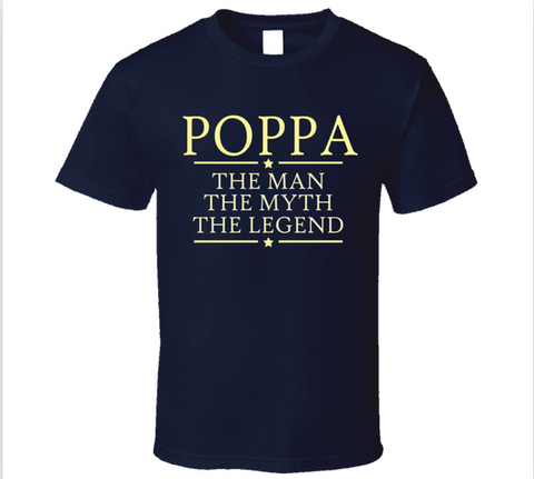 Poppa The Man The Myth The Legend T Shirt - Original James Tee  - 1