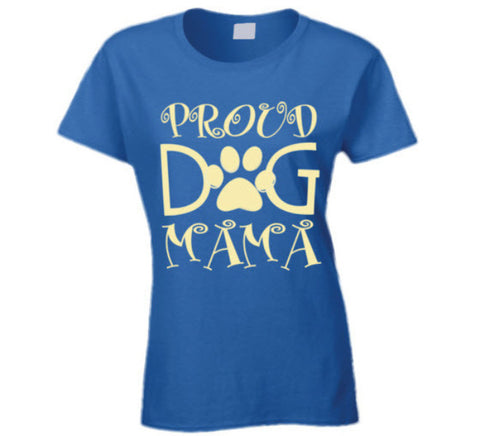 Proud Dog Mama T Shirt - Original James Tee  - 1