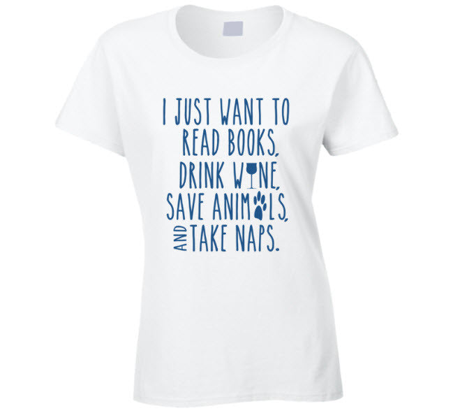 Read Books Drink Wine Save Animals and Take Naps T shirt - Original James Tee