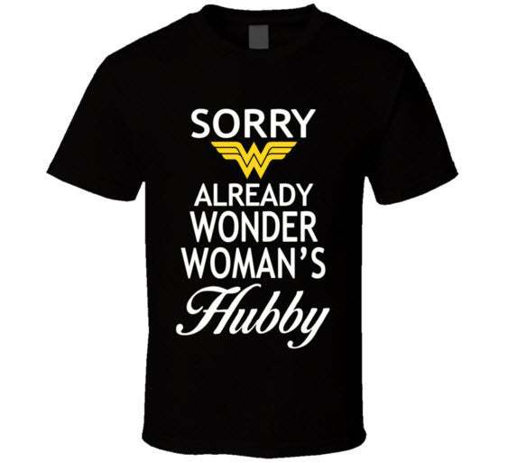 Sorry Already Wonder Woman's Hubby T Shirt - Original James Tee  - 1