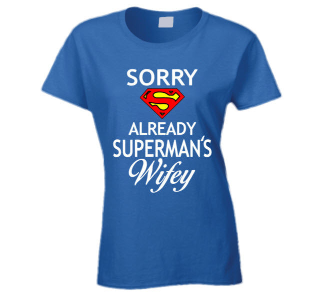 Sorry Already Superman's Wifey T Shirt - Original James Tee