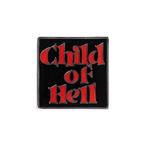 Supreme Child of Hell Pin Black