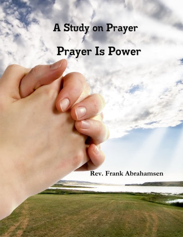 A Study on Prayer ...Prayer is Power..........eBook