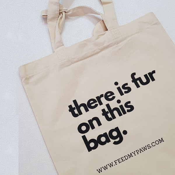 """There is Fur on this Bag"" Tote Bag"