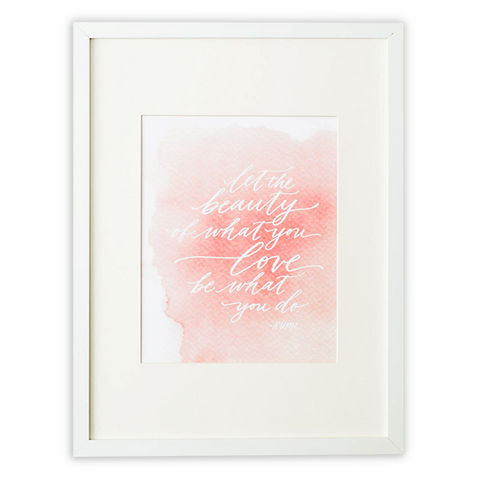 Let the Beauty of What You Love Quote Wall Print