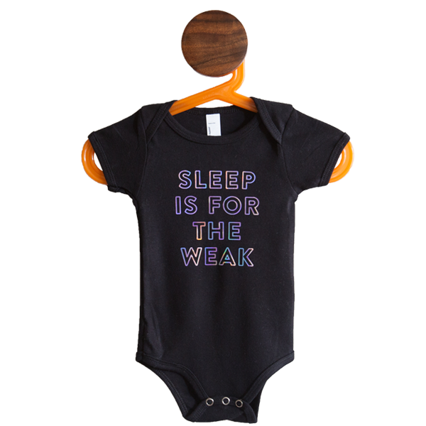 Sleep is for the Weak Baby Onesie