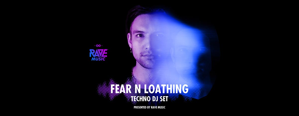 Fear N Loathing - Techno Set @ RAVE Music