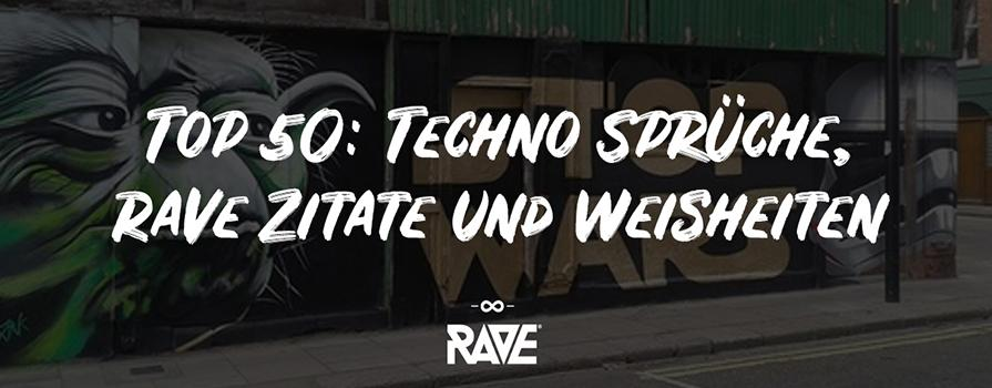 Top 50: Techno sayings, rave quotes and wisdom