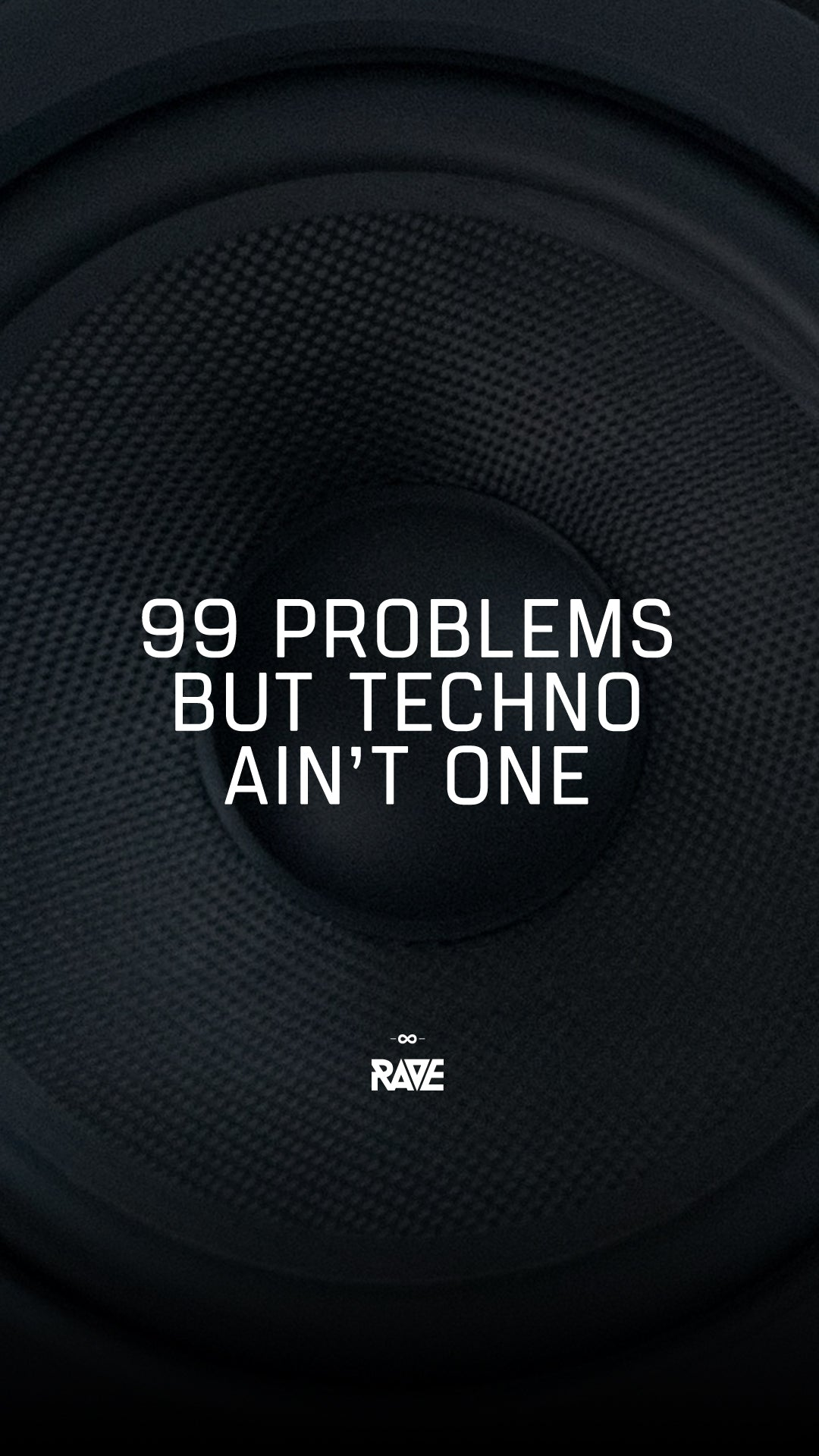 99 Problems but Techno ain't one Wallpaper