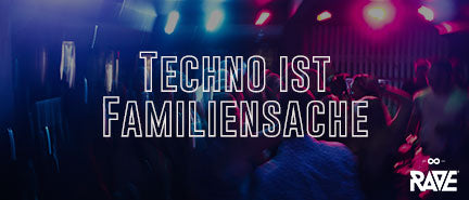 Techno is a family thing