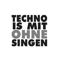 Techno is mit ohne singen Merchandise