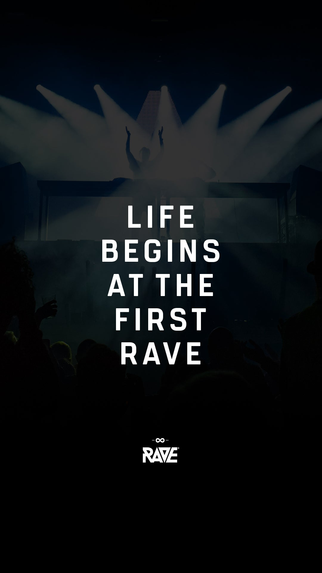 Life begins at the first Rave Wallpaper