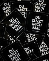 You'll dance me sticker in black from RAVE Clothing