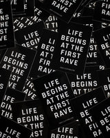 Life begins at the first Rave sticker in black by RAVE Clothing