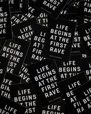 Life begins at the first Rave Sticker in schwarz von RAVE Clothing