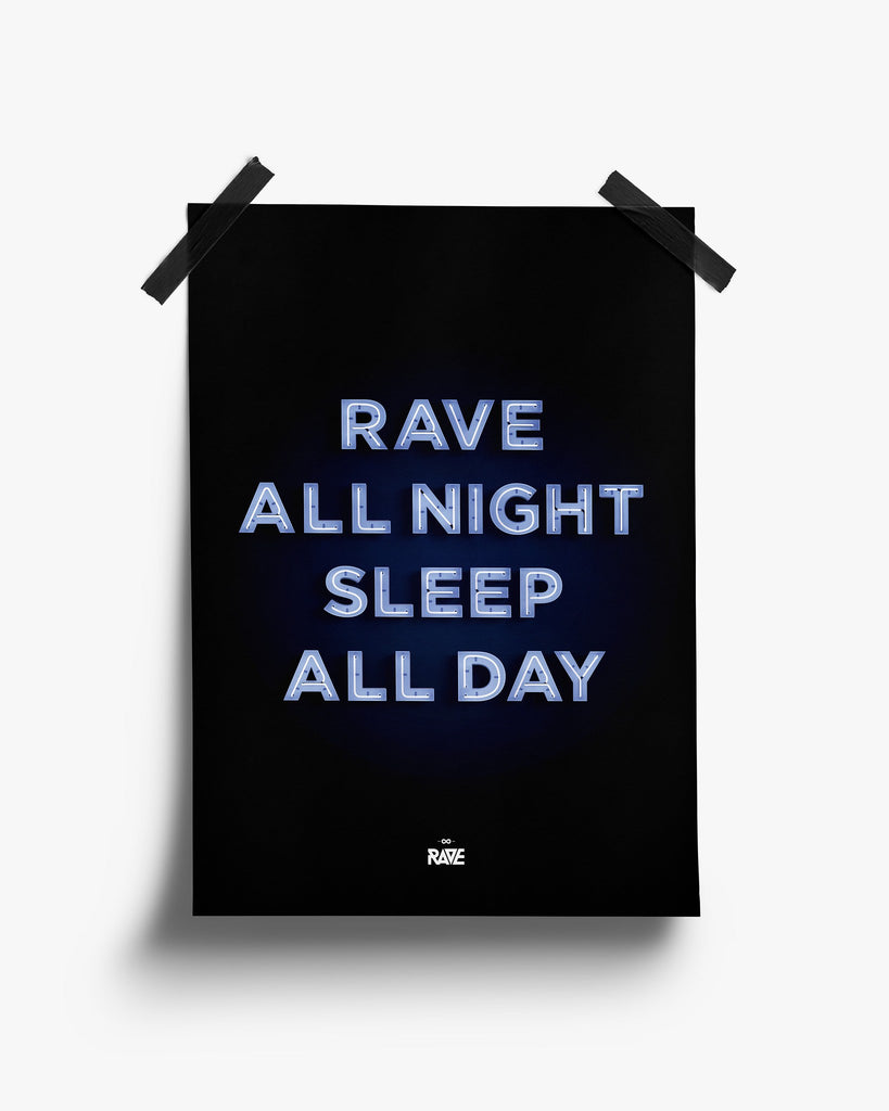Rave All Night Sleep All Day Poster von RAVE Clothing