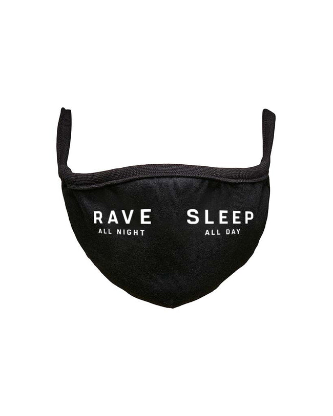 Rave All Night Sleep All Day Mundschutz Maske