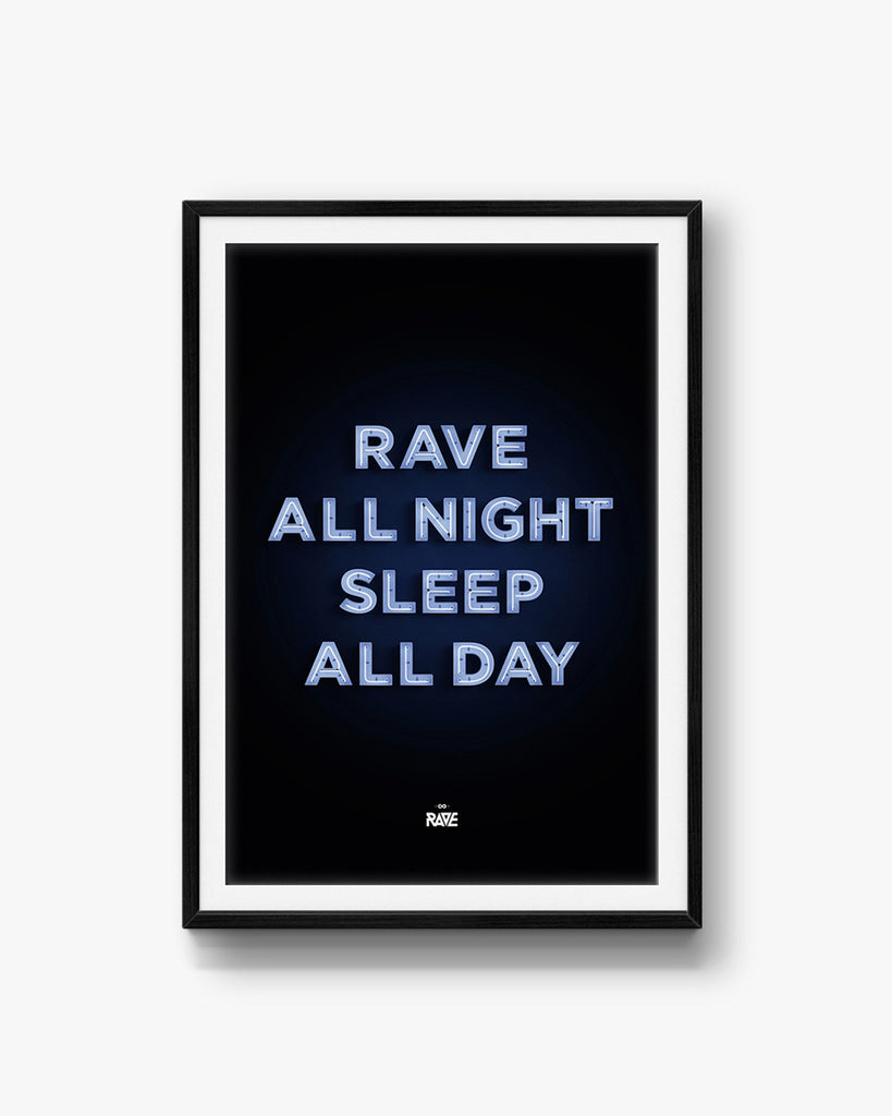 Rave All Night Sleep All Day Poster
