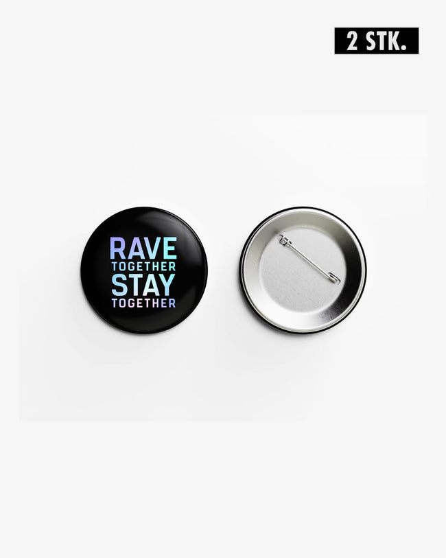 Rave Together Stay Together Buttons