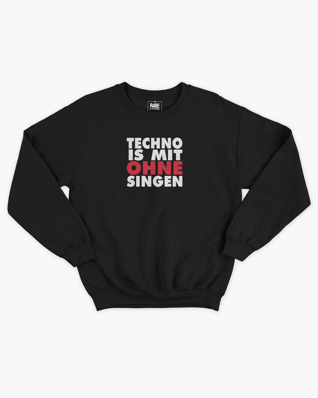 Techno is mit ohne singen Pullover von RAVE Clothing