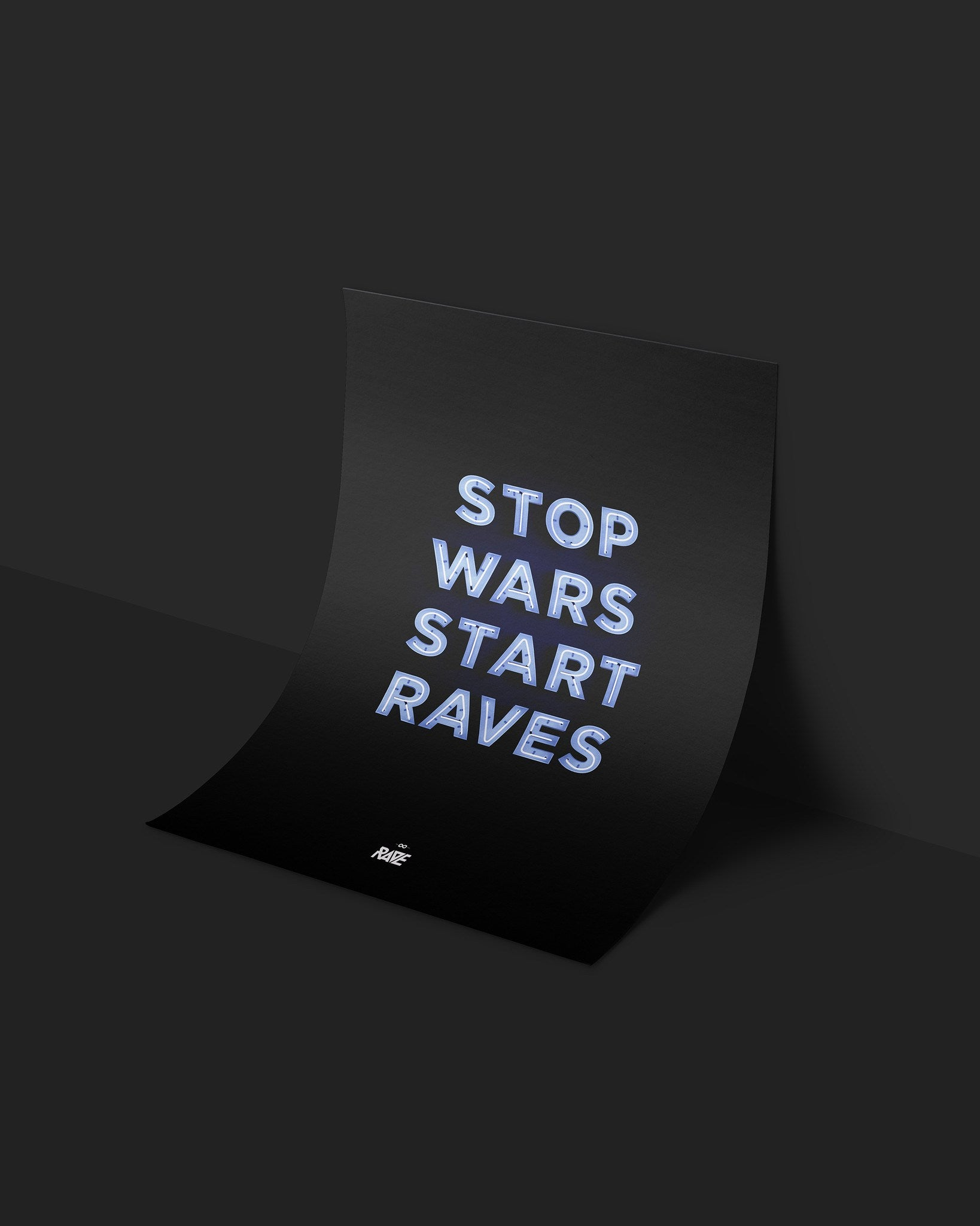 Techno poster with Stop Wars Start Raves saying