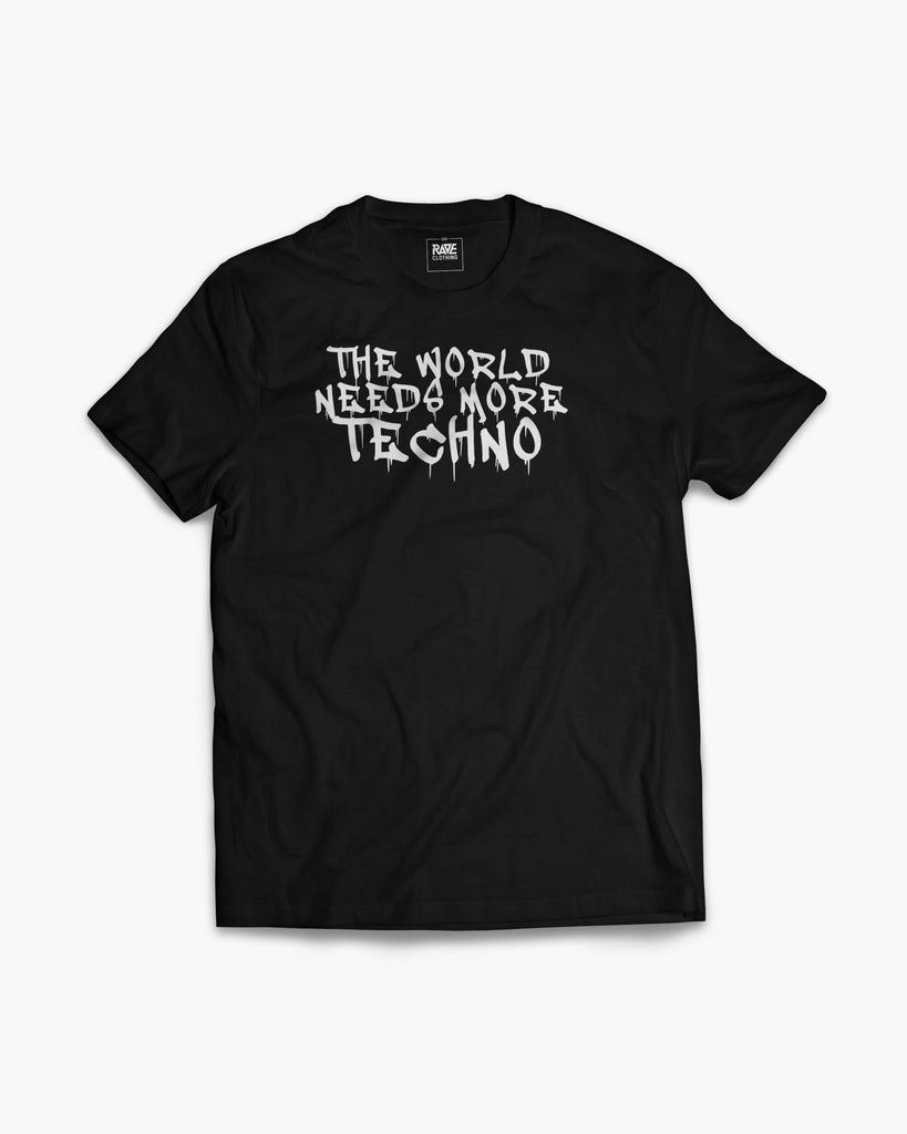 The world needs more Techno T-Shirt in schwarz
