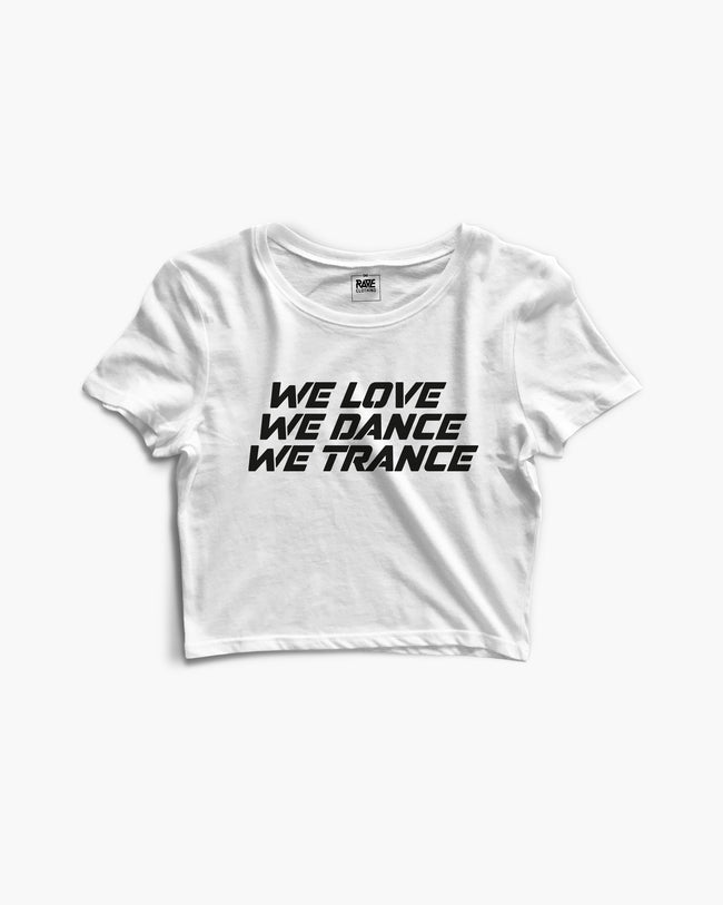 We Love We Dance We Trance Crop Top in white