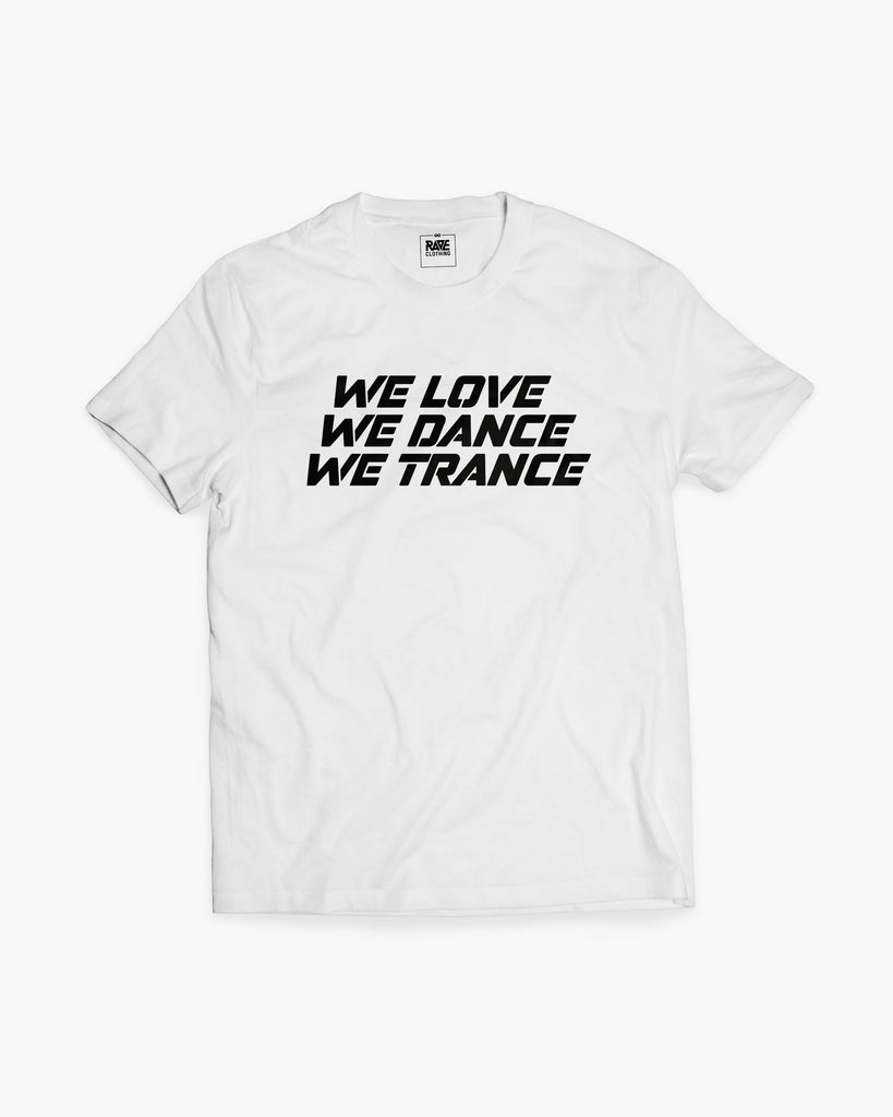We Love We Dance We Trance T-Shirt in weiß für Männer von RAVE Clothing