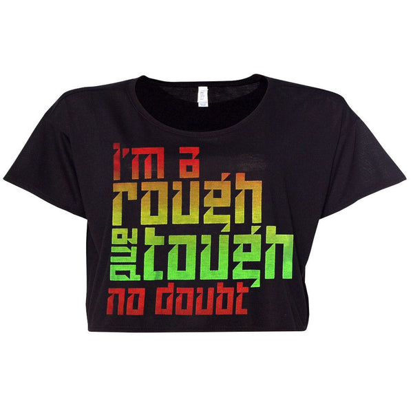 Rough and Tough Ladies Cropped Top - No Doubt Online Store - 1