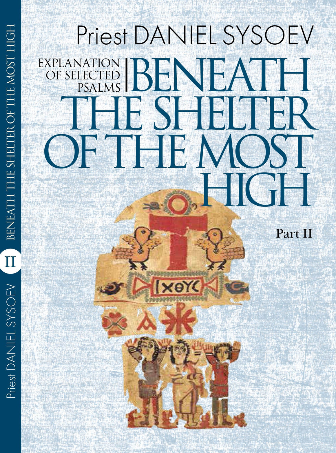 Part II, Explanation of Selected Psalms: Beneath the Shelter of the Most High