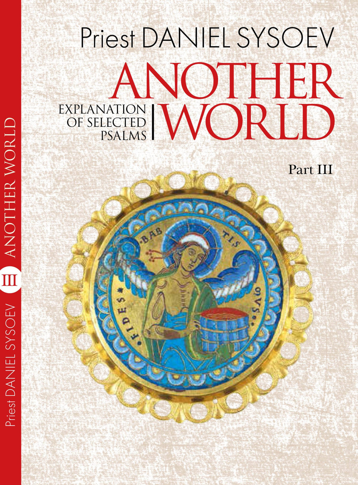 Part III, Explanation of Selected Psalms: Another World