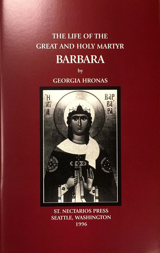 The Life of the Great & Holy Martyr Barbara