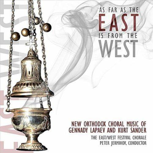 As Far as the East is From the West: New Orthodox Choral Music