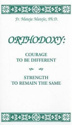 Orthodoxy: Courage to be Different, Strength to be the Same