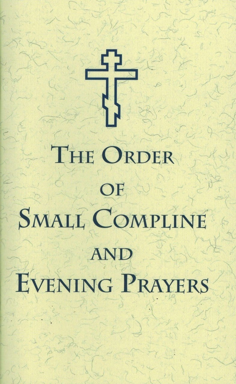 The Order of Small Compline and Evening Prayers