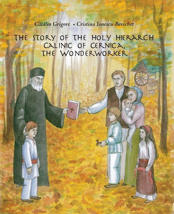 The Story of Holy Hierarch Calinic of Cernica, the Wonderworker