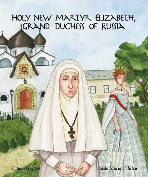 Holy New Martyr Elizabeth, Grand Duchess of Russia