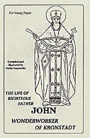 The Life of Righteous Father John Wonderworker of Kronstadt