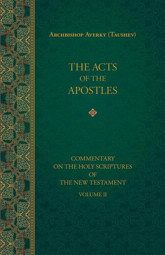 The Acts of the Apostles: Commentary on the Holy Scriptures of the New Testament, Vol. 2