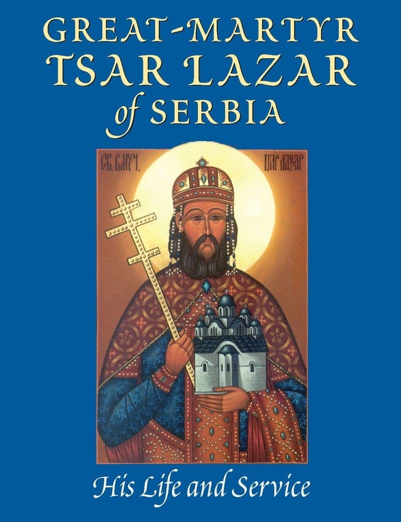 Great-Martyr Tsar Lazar of Serbia: His Life and Service