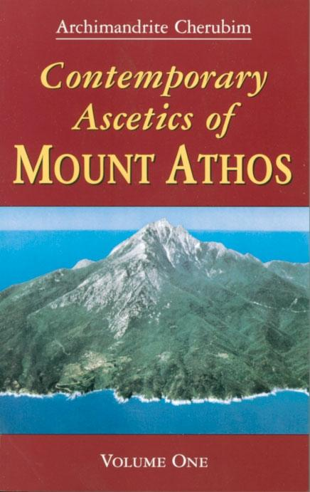 Contemporary Ascetics of Mount Athos, vol. 1