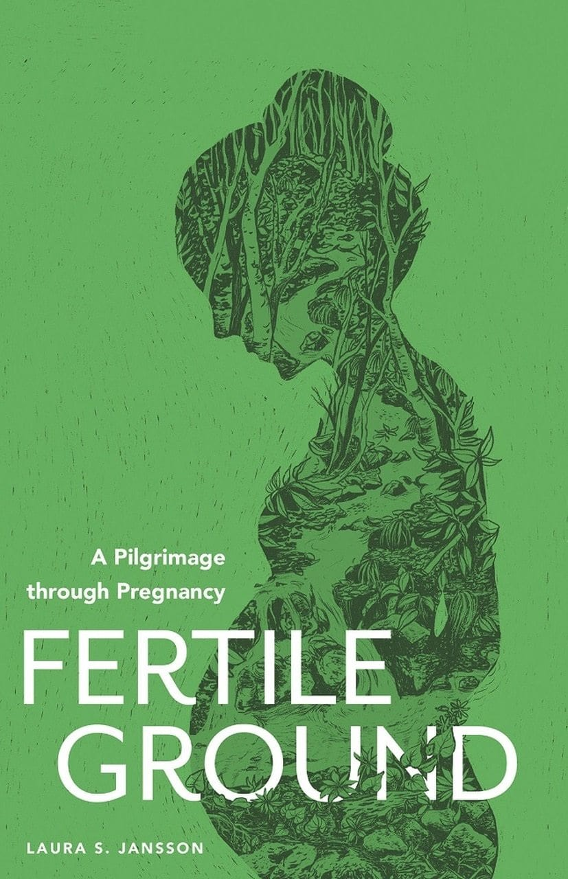 Fertile Ground: A Pilgrimage through Pregnancy