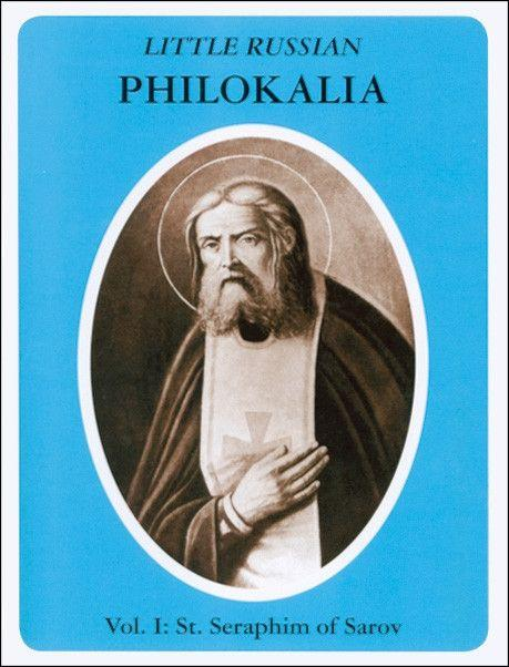 Little Russian Philokalia, Vol. I: St. Seraphim of Sarov