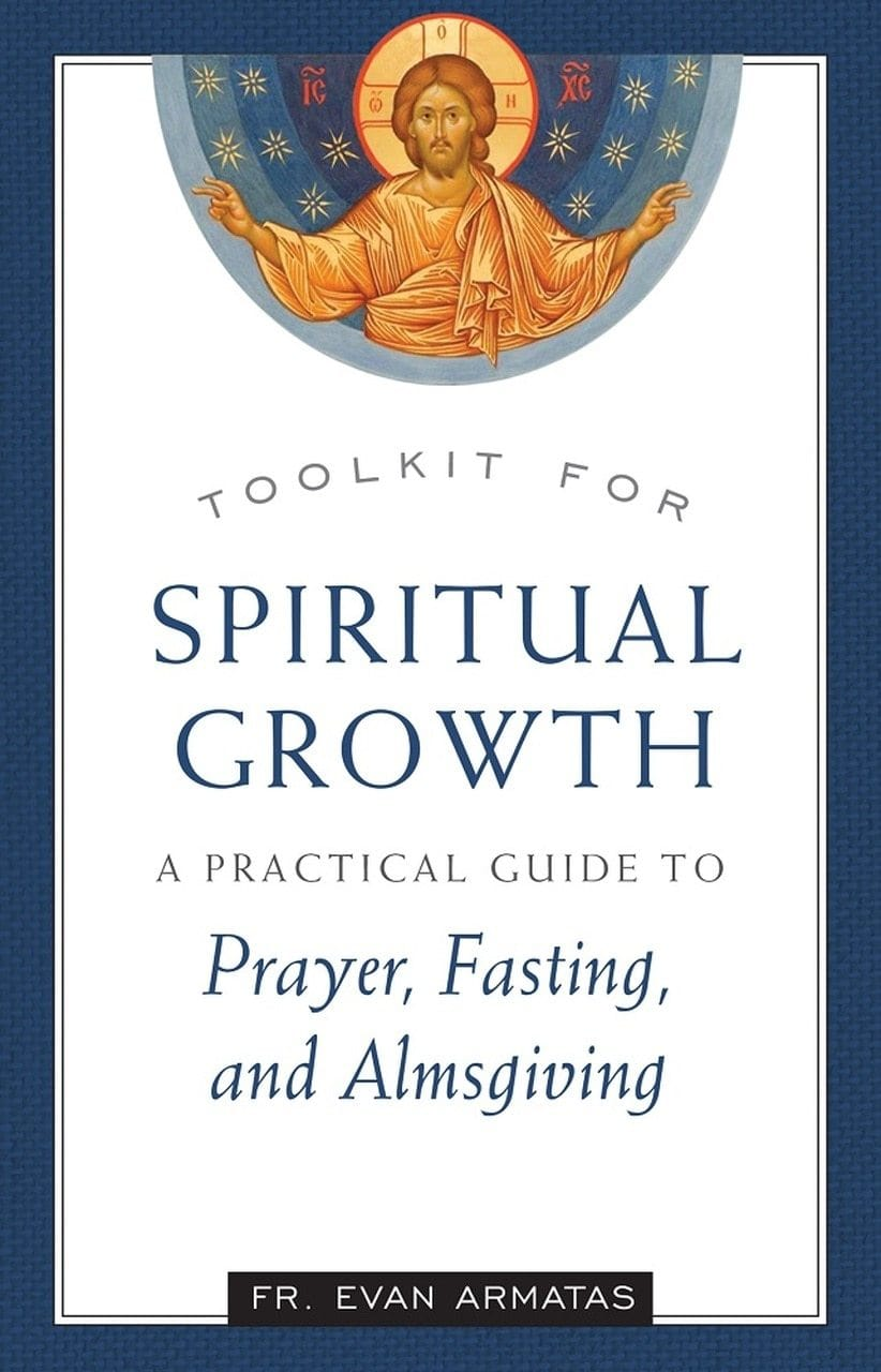Toolkit for Spiritual Growth: A Practical Guide to Prayer, Fasting, and Almsgiving