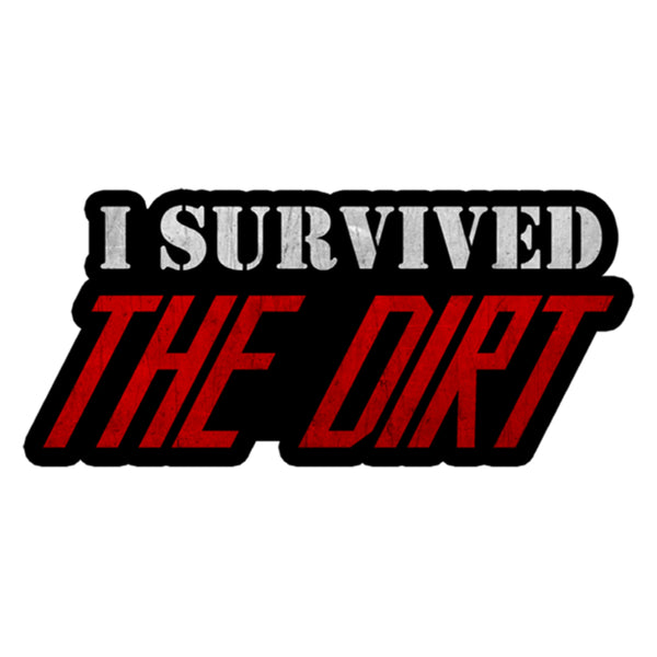 I Survived The Dirt Sticker