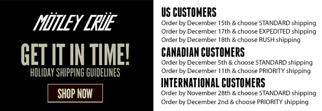 Shipping Deadlines for Motley Crue Store