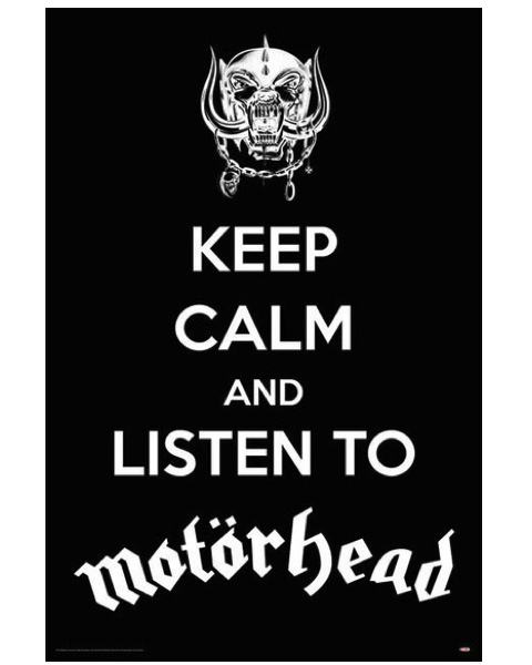Keep Calm and Listen to Motorhead Poster